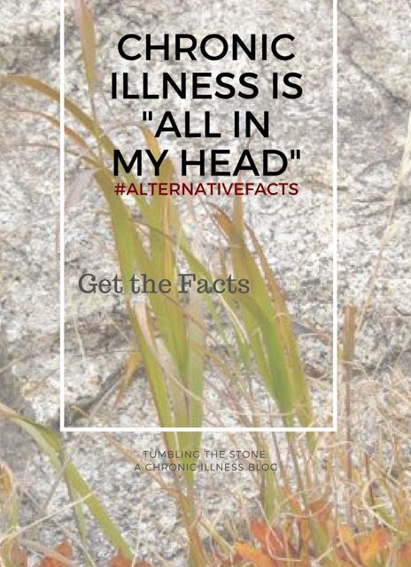 """#AlternativeFacts Chronic illness is """"all in your head"""" - get the facts"""