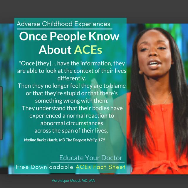 Pediatrician Dr. Nadine Burke Harris, Once they know about adverse childhood experiences [ACEs)
